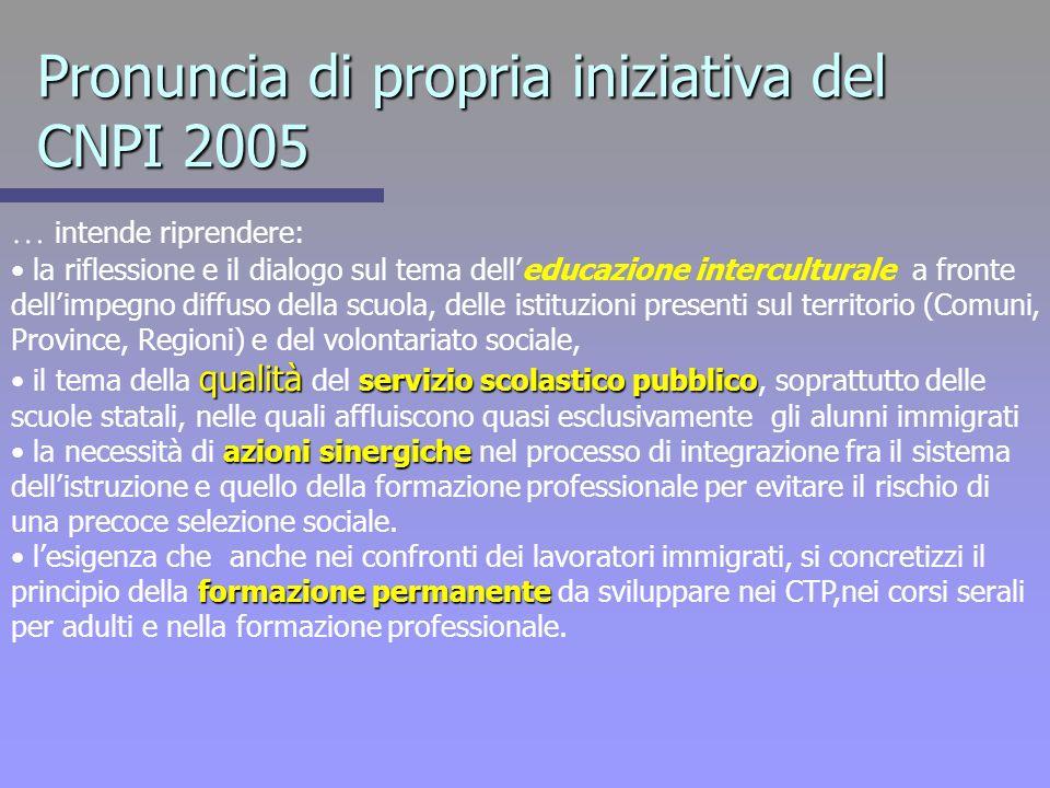 Pronuncia di propria iniziativa del CNPI 2005 … intende riprendere: la riflessione e il dialogo sul tema delleducazione interculturale a fronte dellim