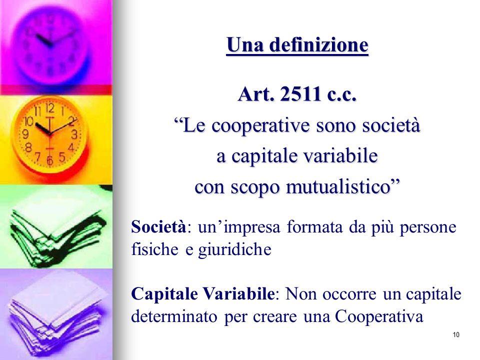 10 Una definizione Art.2511 c.c.