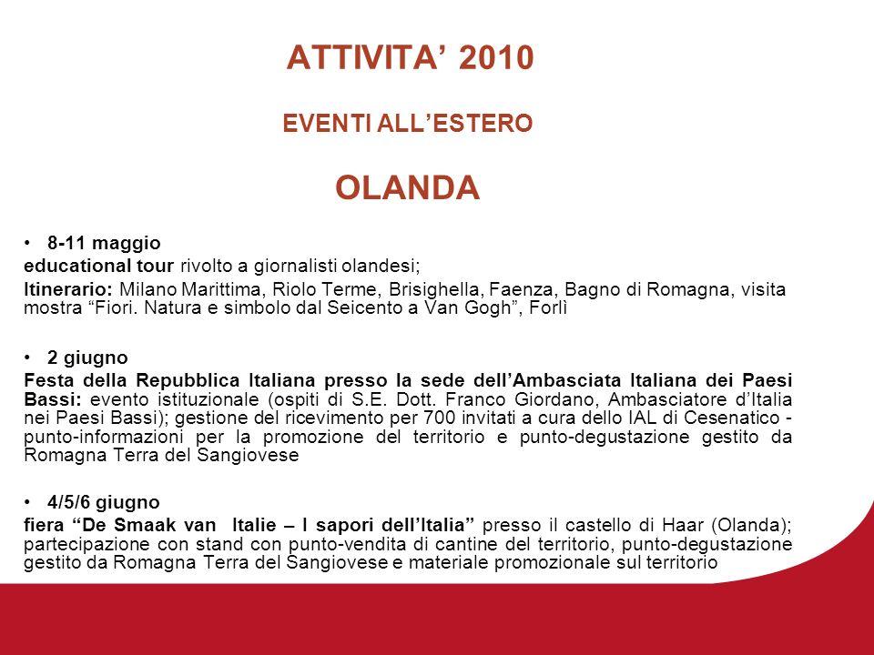 ATTIVITA 2010 EVENTI ALLESTERO OLANDA 8-11 maggio educational tour rivolto a giornalisti olandesi; Itinerario: Milano Marittima, Riolo Terme, Brisighella, Faenza, Bagno di Romagna, visita mostra Fiori.