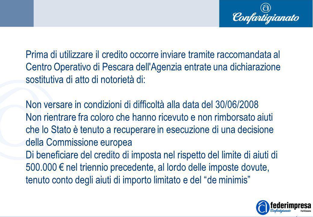 Summer School 4-5 settembre 2006 Enrico Quintavalle – Ufficio Studi Confartigianato 4 Prima di utilizzare il credito occorre inviare tramite raccomand