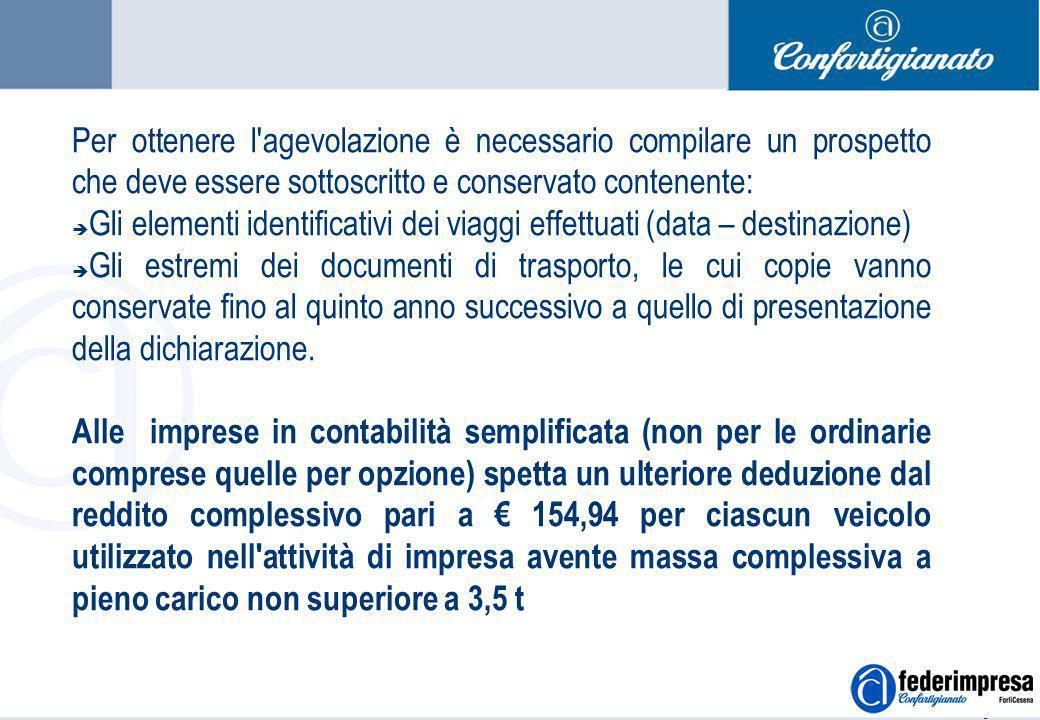 Summer School 4-5 settembre 2006 Enrico Quintavalle – Ufficio Studi Confartigianato 9 Per ottenere l'agevolazione è necessario compilare un prospetto