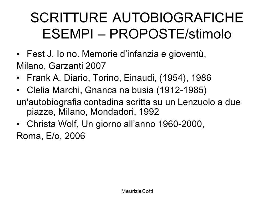 MauriziaCotti SCRITTURE AUTOBIOGRAFICHE ESEMPI – PROPOSTE/stimolo Fest J. Io no. Memorie dinfanzia e gioventù, Milano, Garzanti 2007 Frank A. Diario,