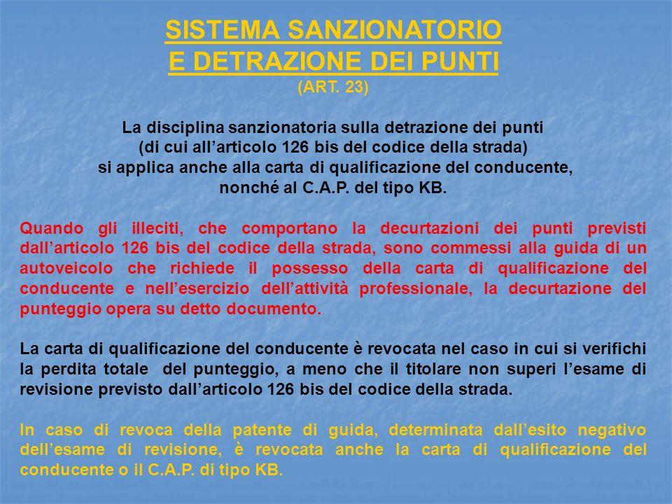 SISTEMA SANZIONATORIO E DETRAZIONE DEI PUNTI (ART. 23) La disciplina sanzionatoria sulla detrazione dei punti (di cui allarticolo 126 bis del codice d