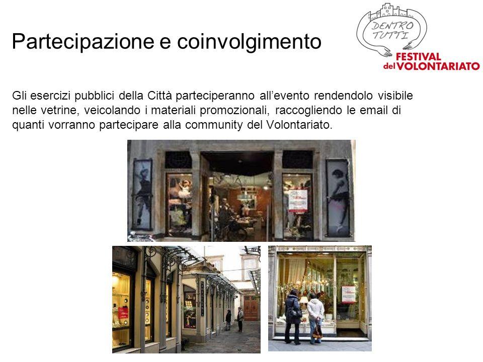 Gli esercizi pubblici della Città parteciperanno allevento rendendolo visibile nelle vetrine, veicolando i materiali promozionali, raccogliendo le email di quanti vorranno partecipare alla community del Volontariato.