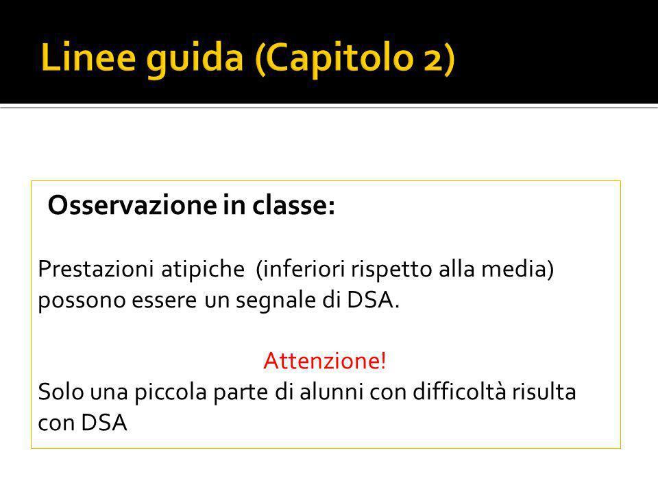 Osservazione in classe: Prestazioni atipiche (inferiori rispetto alla media) possono essere un segnale di DSA.