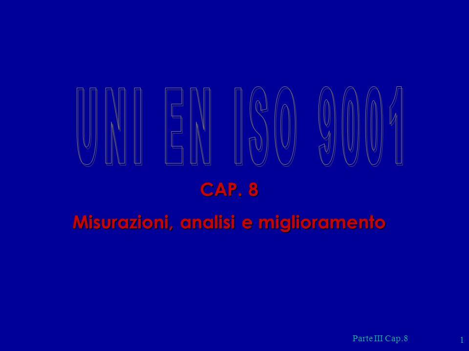 Parte III Cap.8 1 CAP. 8 Misurazioni, analisi e miglioramento