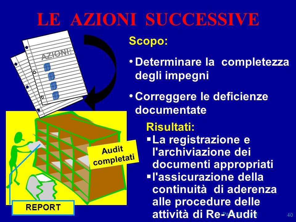 Parte III Cap.8 40 Risultati: La registrazione e l'archiviazione dei documenti appropriati l'assicurazione della continuità di aderenza alle procedure