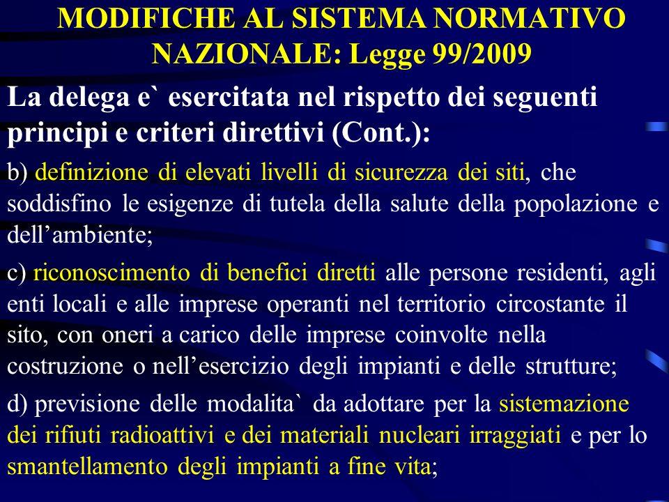 MODIFICHE AL SISTEMA NORMATIVO NAZIONALE: Legge 99/2009 La delega e` esercitata nel rispetto dei seguenti principi e criteri direttivi (Cont.): b) def