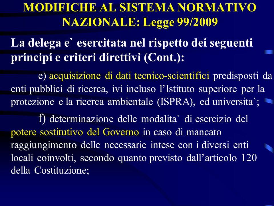 MODIFICHE AL SISTEMA NORMATIVO NAZIONALE: Legge 99/2009 La delega e` esercitata nel rispetto dei seguenti principi e criteri direttivi (Cont.): e) acq