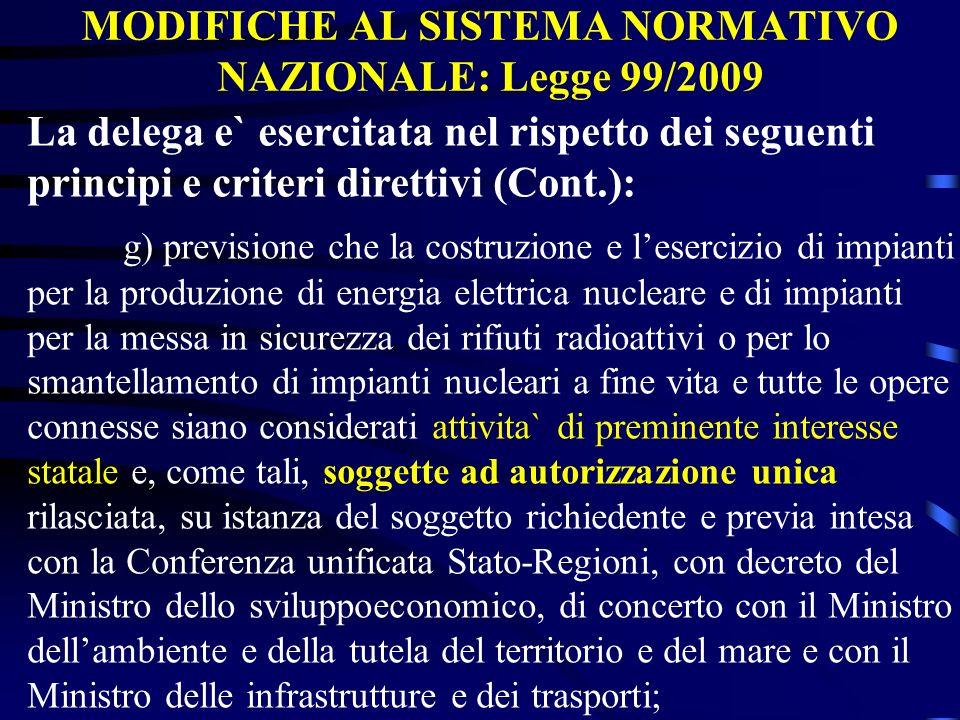 MODIFICHE AL SISTEMA NORMATIVO NAZIONALE: Legge 99/2009 La delega e` esercitata nel rispetto dei seguenti principi e criteri direttivi (Cont.): g) pre