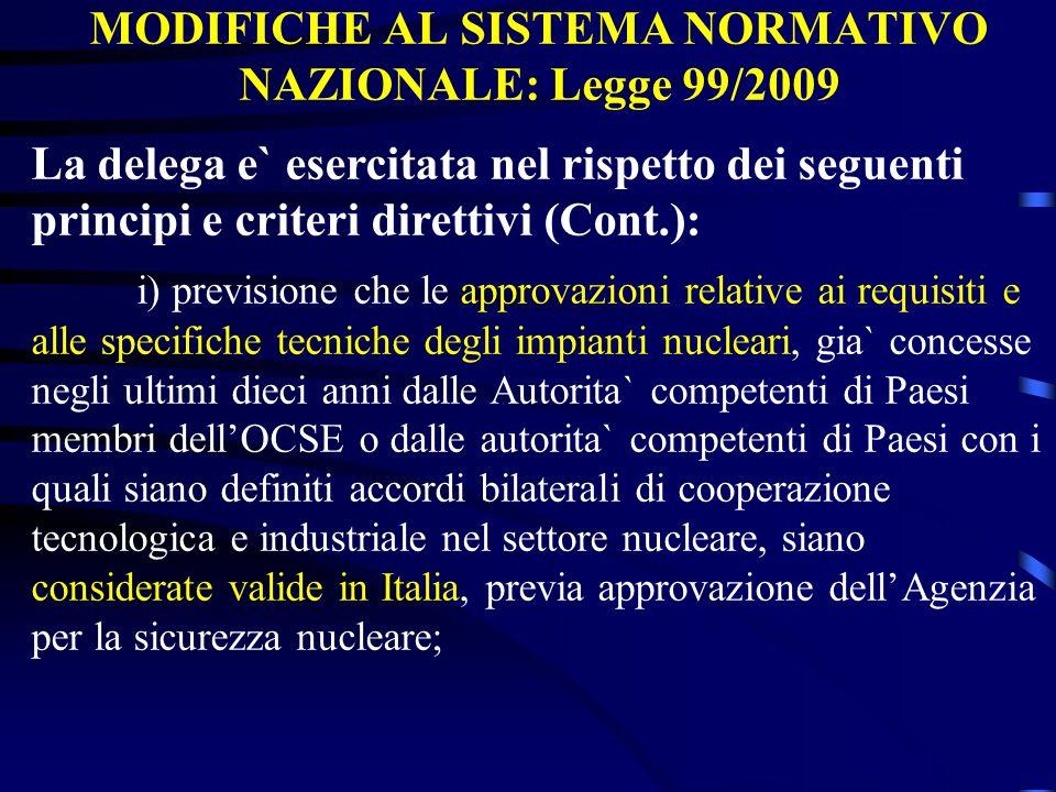 MODIFICHE AL SISTEMA NORMATIVO NAZIONALE: Legge 99/2009 La delega e` esercitata nel rispetto dei seguenti principi e criteri direttivi (Cont.): i) pre