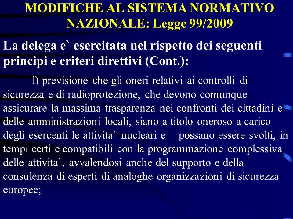 MODIFICHE AL SISTEMA NORMATIVO NAZIONALE: Legge 99/2009 La delega e` esercitata nel rispetto dei seguenti principi e criteri direttivi (Cont.): l) pre