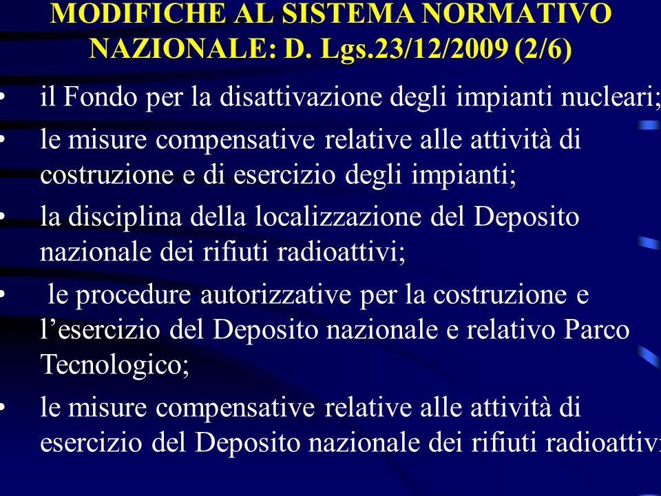 MODIFICHE AL SISTEMA NORMATIVO NAZIONALE: D. Lgs.23/12/2009 (2/6) il Fondo per la disattivazione degli impianti nucleari; le misure compensative relat