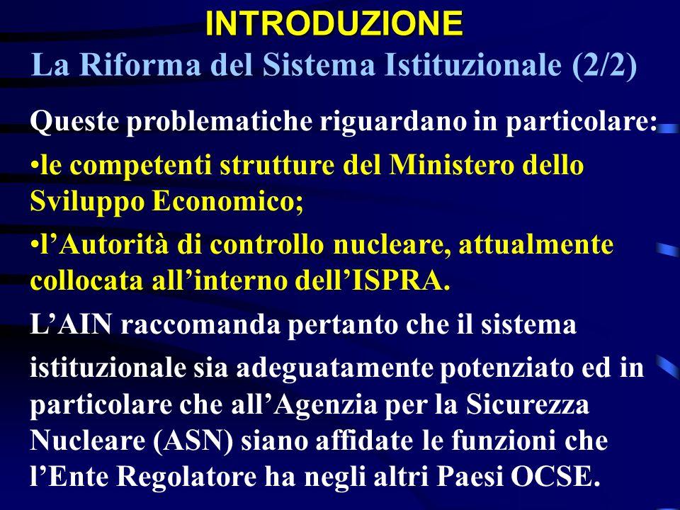 INTRODUZIONE INTRODUZIONE La Riforma del Sistema Istituzionale (2/2) Queste problematiche riguardano in particolare: le competenti strutture del Minis
