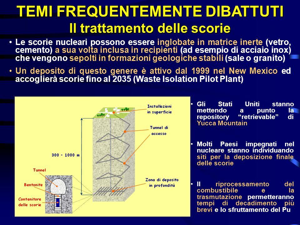 Le scorie nucleari possono essere inglobate in matrice inerte (vetro, cemento) a sua volta inclusa in recipienti (ad esempio di acciaio inox) che veng