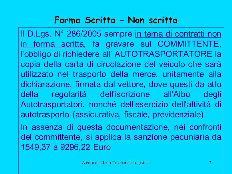 A cura del Resp.Trasporti e Logistica7 Forma Scritta – Non scritta Il D.Lgs.