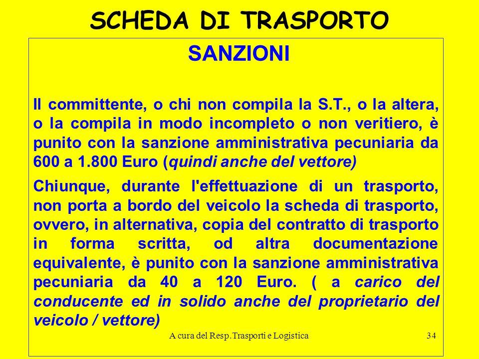 A cura del Resp.Trasporti e Logistica34 SCHEDA DI TRASPORTO SANZIONI Il committente, o chi non compila la S.T., o la altera, o la compila in modo inco