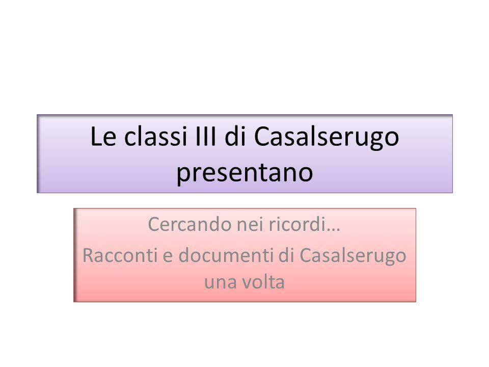 Le classi III di Casalserugo presentano Cercando nei ricordi… Racconti e documenti di Casalserugo una volta