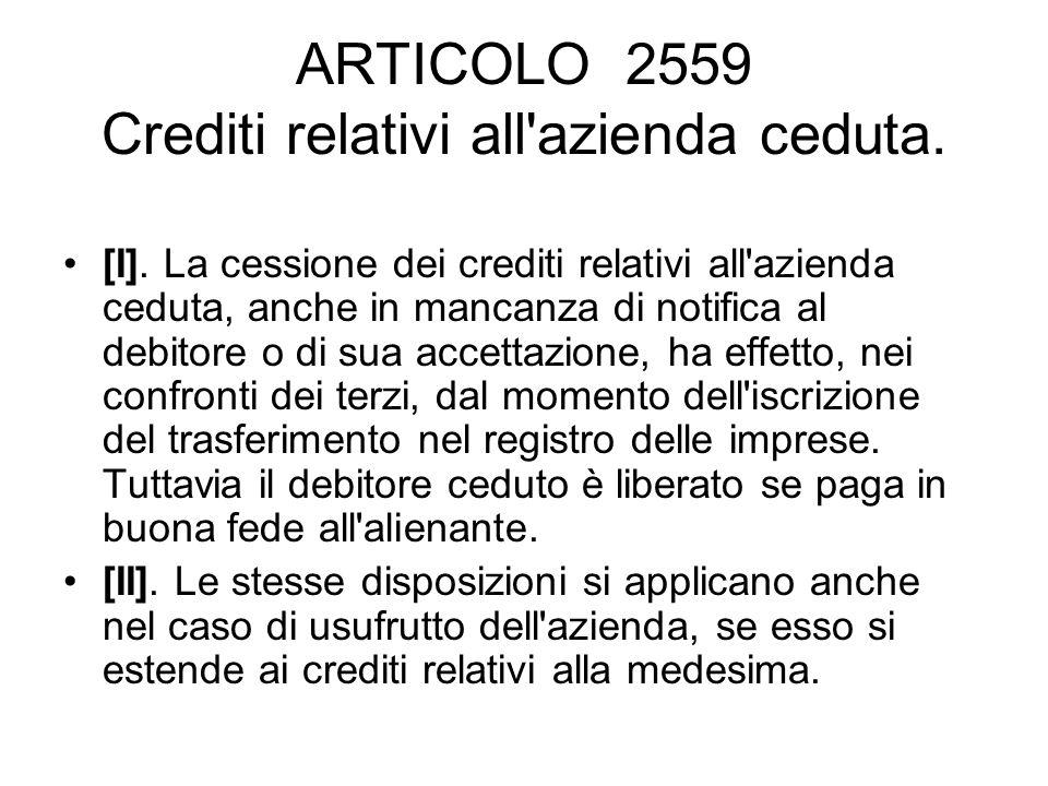 ARTICOLO 2560 Debiti relativi all azienda ceduta [I].