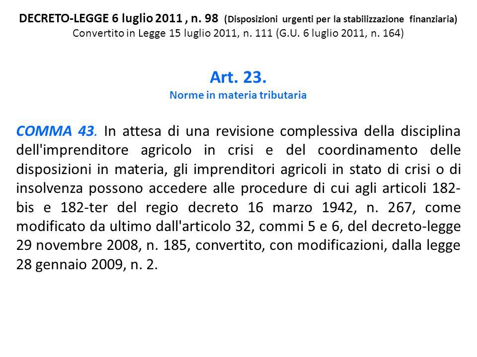 DECRETO-LEGGE 6 luglio 2011, n. 98 (Disposizioni urgenti per la stabilizzazione finanziaria) Convertito in Legge 15 luglio 2011, n. 111 (G.U. 6 luglio