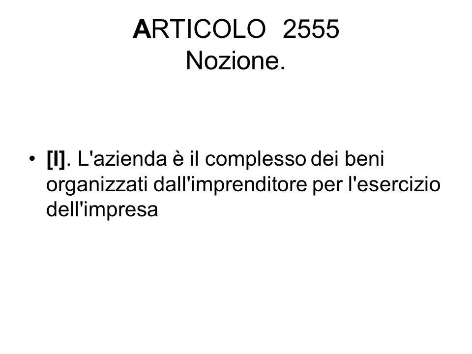 ARTICOLO 2555 Nozione. [I].