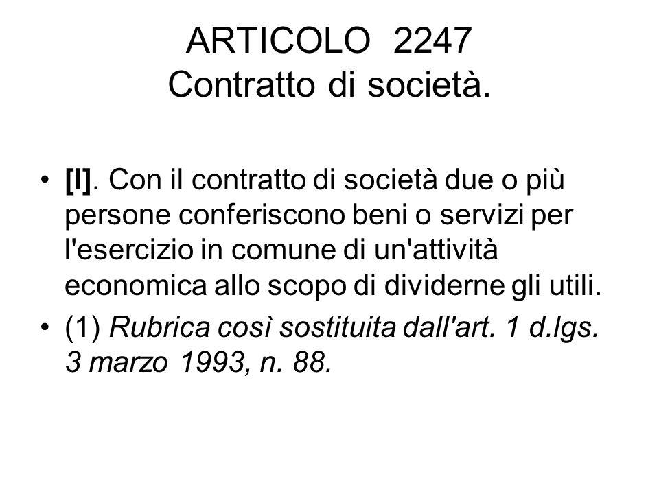 ARTICOLO 2247 Contratto di società. [I].
