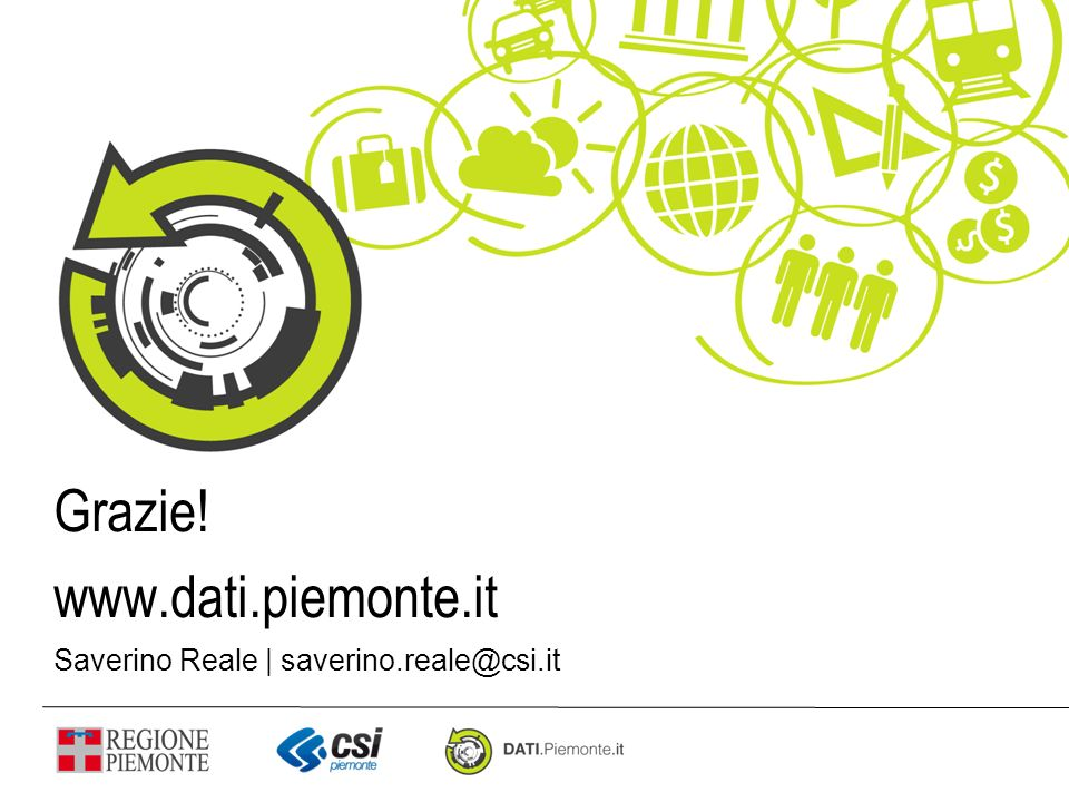 Grazie! www.dati.piemonte.it Saverino Reale | saverino.reale@csi.it
