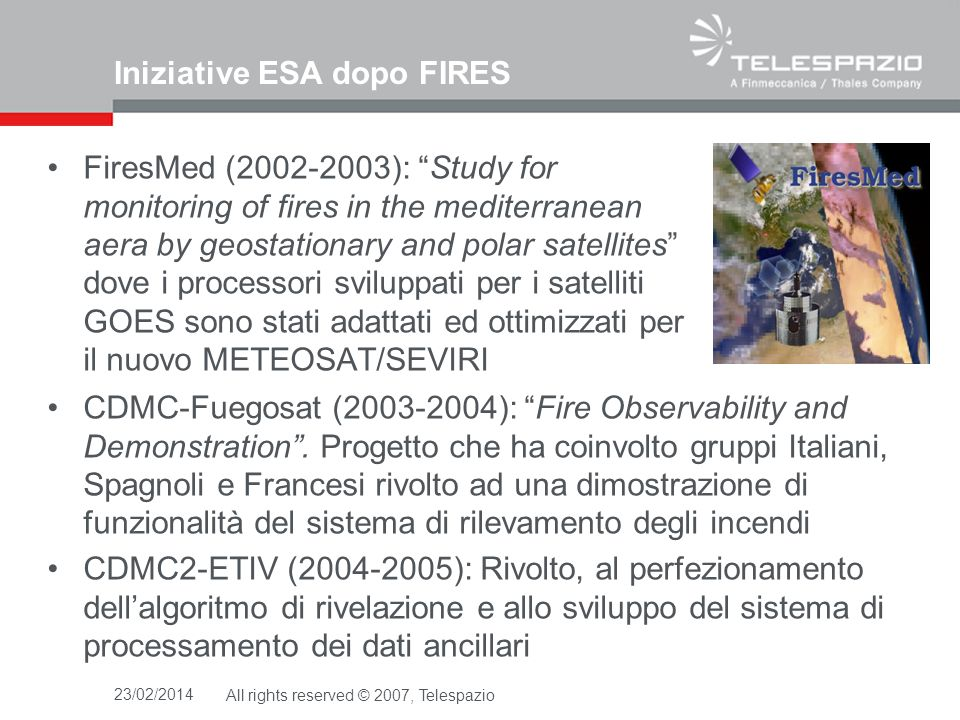 Iniziative ESA dopo FIRES FiresMed (2002-2003): Study for monitoring of fires in the mediterranean aera by geostationary and polar satellites dove i p