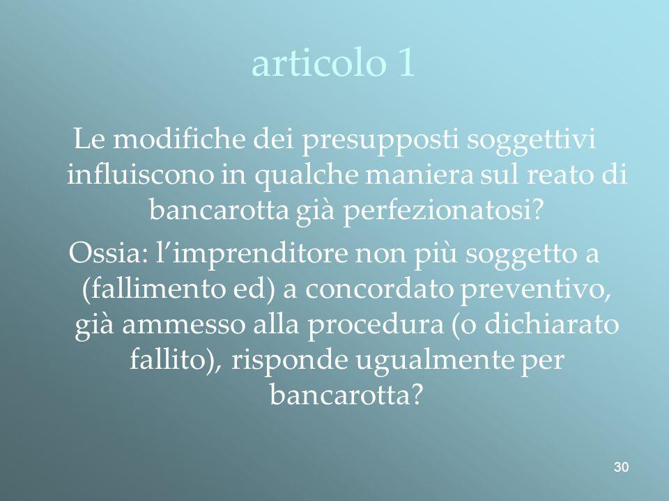 30 articolo 1 Le modifiche dei presupposti soggettivi influiscono in qualche maniera sul reato di bancarotta già perfezionatosi.