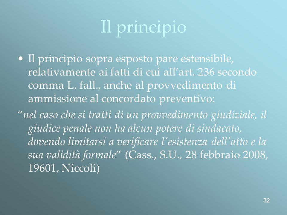 32 Il principio Il principio sopra esposto pare estensibile, relativamente ai fatti di cui allart.