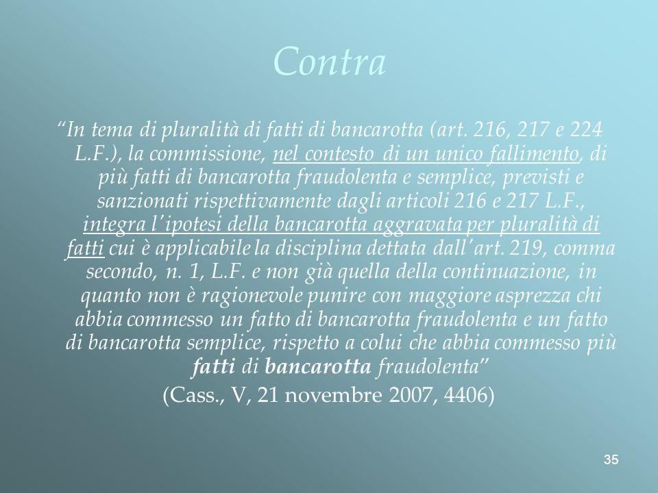 35 Contra In tema di pluralità di fatti di bancarotta (art.