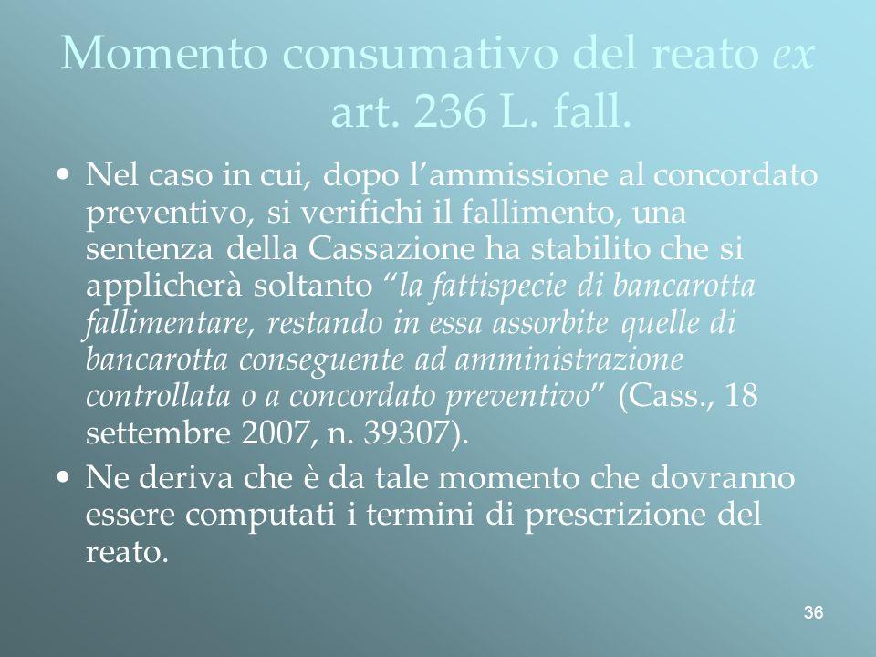36 Momento consumativo del reato ex art.236 L. fall.