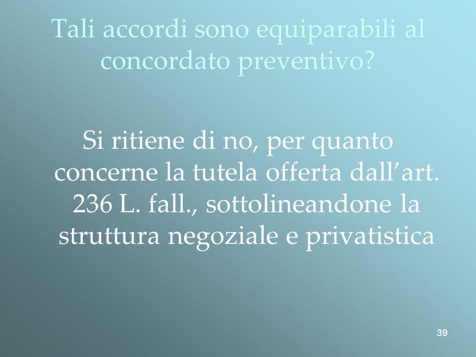 39 Tali accordi sono equiparabili al concordato preventivo.
