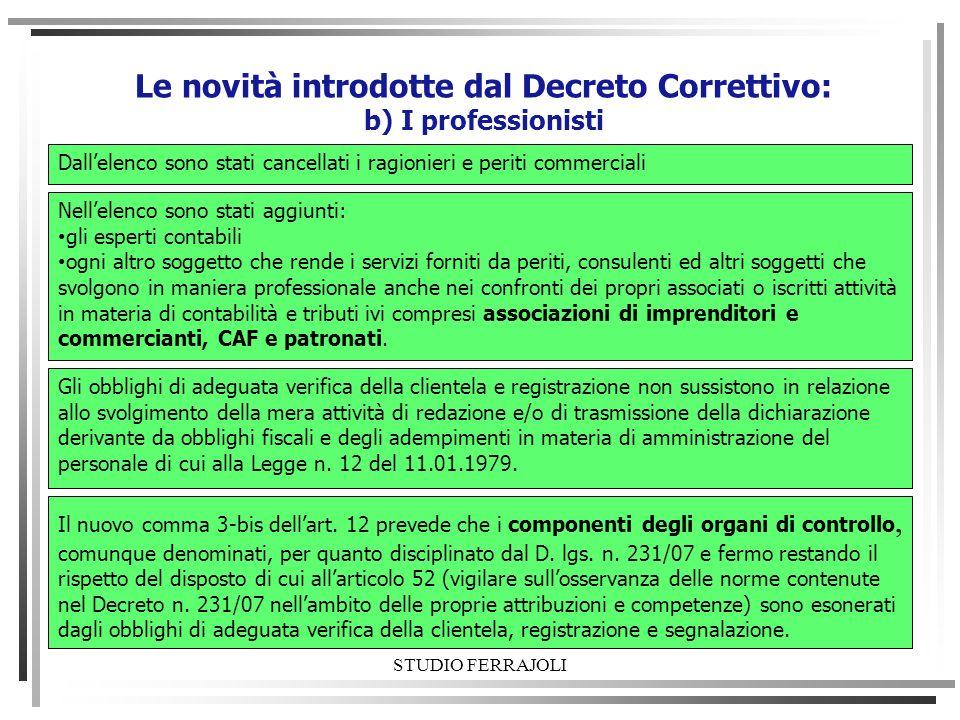 STUDIO FERRAJOLI Le novità introdotte dal Decreto Correttivo: b) I professionisti Dallelenco sono stati cancellati i ragionieri e periti commerciali N