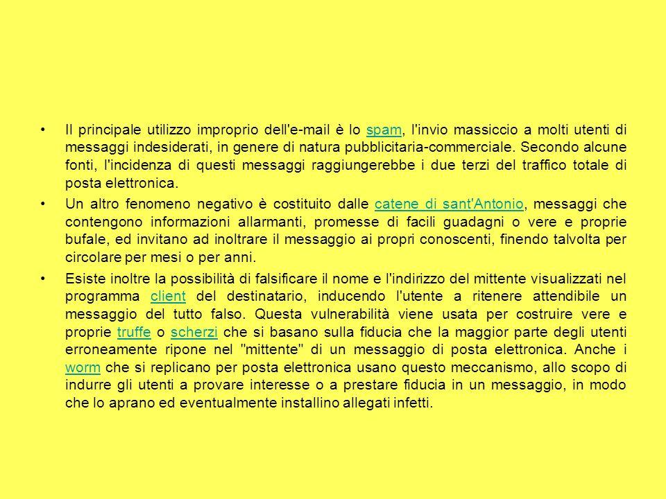 Il principale utilizzo improprio dell'e-mail è lo spam, l'invio massiccio a molti utenti di messaggi indesiderati, in genere di natura pubblicitaria-c