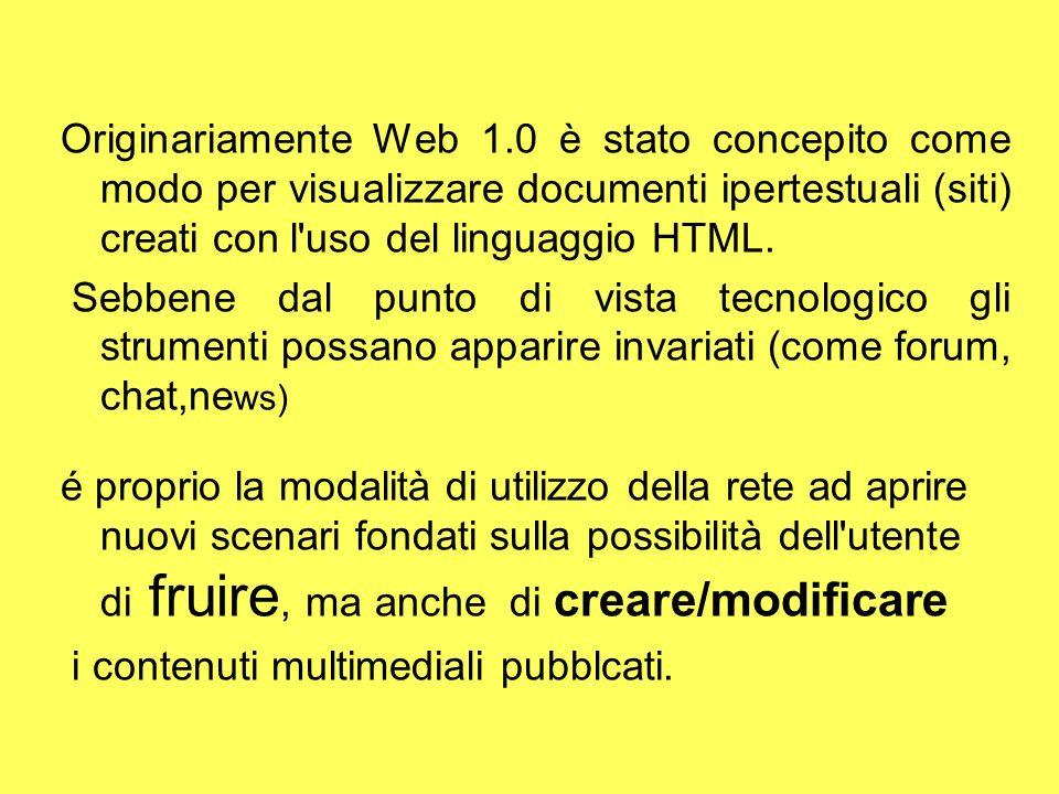 Originariamente Web 1.0 è stato concepito come modo per visualizzare documenti ipertestuali (siti) creati con l'uso del linguaggio HTML. Sebbene dal p