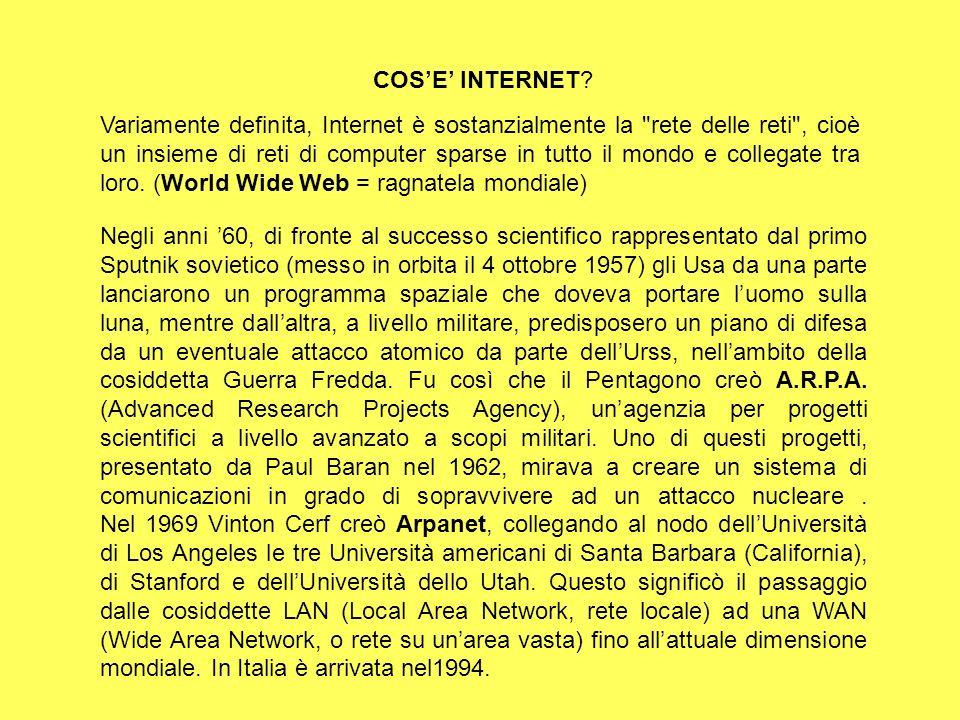 Accesso a Internet Va subito chiarito che normalmente lutente privato non ha il computer fisicamente collegato alla rete Internet, ma che deve accedervi attraverso il computer di un Service provider.