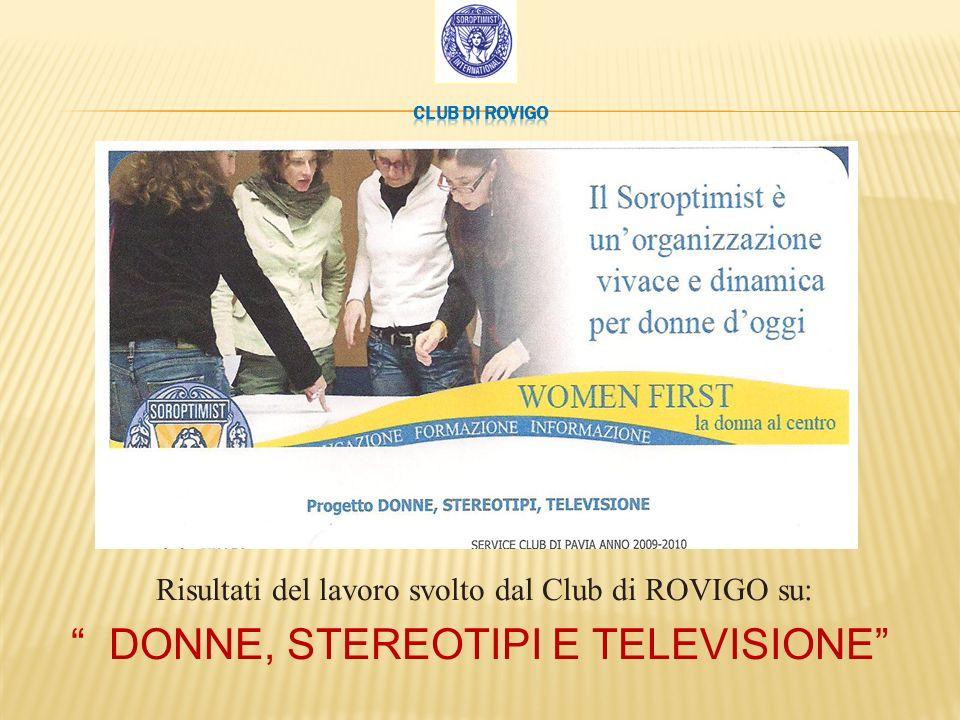 Risultati del lavoro svolto dal Club di ROVIGO su: DONNE, STEREOTIPI E TELEVISIONE