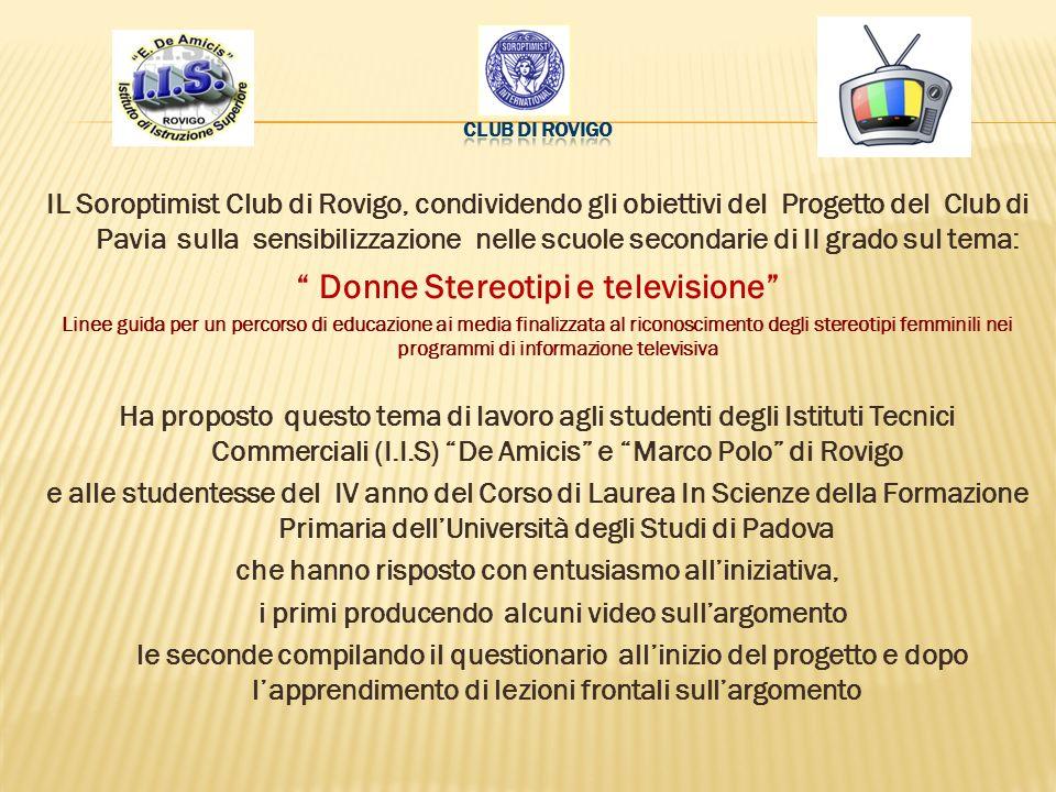 IL Soroptimist Club di Rovigo, condividendo gli obiettivi del Progetto del Club di Pavia sulla sensibilizzazione nelle scuole secondarie di II grado s