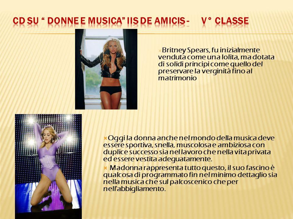 Britney Spears, fu inizialmente venduta come una lolita, ma dotata di solidi principi come quello del preservare la verginità fino al matrimonio Oggi