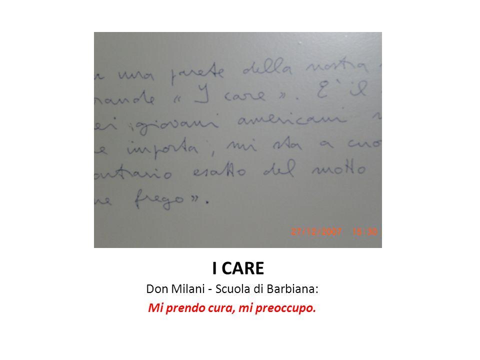 I CARE Don Milani - Scuola di Barbiana: Mi prendo cura, mi preoccupo.