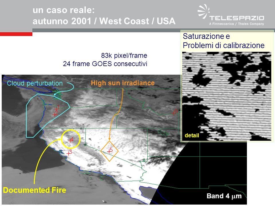 23/02/2014All rights reserved © 2007, Telespazio un caso reale: autunno 2001 / West Coast / USA Documented Fire Saturazione e Problemi di calibrazione