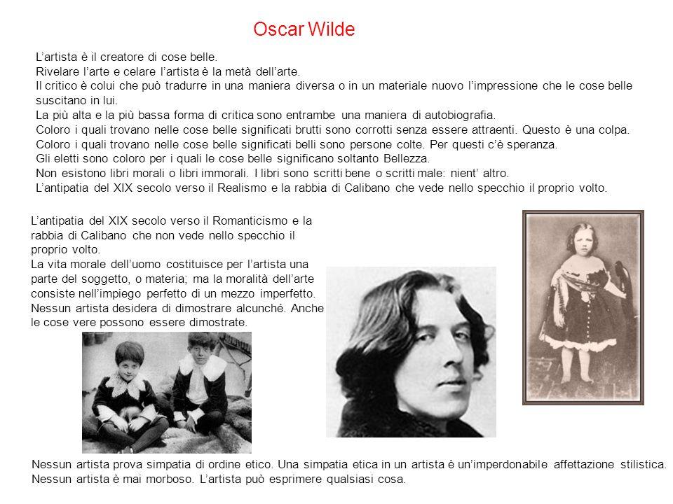 Oscar Wilde Lartista è il creatore di cose belle. Rivelare larte e celare lartista è la metà dellarte. Il critico è colui che può tradurre in una mani