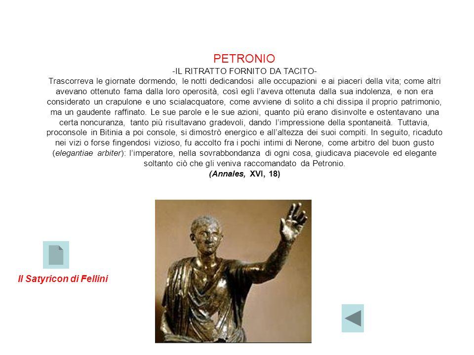 PETRONIO -IL RITRATTO FORNITO DA TACITO- Trascorreva le giornate dormendo, le notti dedicandosi alle occupazioni e ai piaceri della vita; come altri a