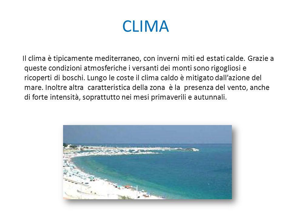 CLIMA Il clima è tipicamente mediterraneo, con inverni miti ed estati calde. Grazie a queste condizioni atmosferiche i versanti dei monti sono rigogli