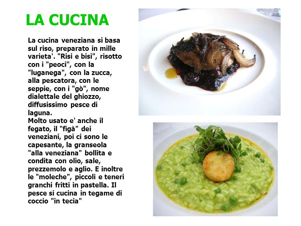 La cucina veneziana si basa sul riso, preparato in mille varieta'.