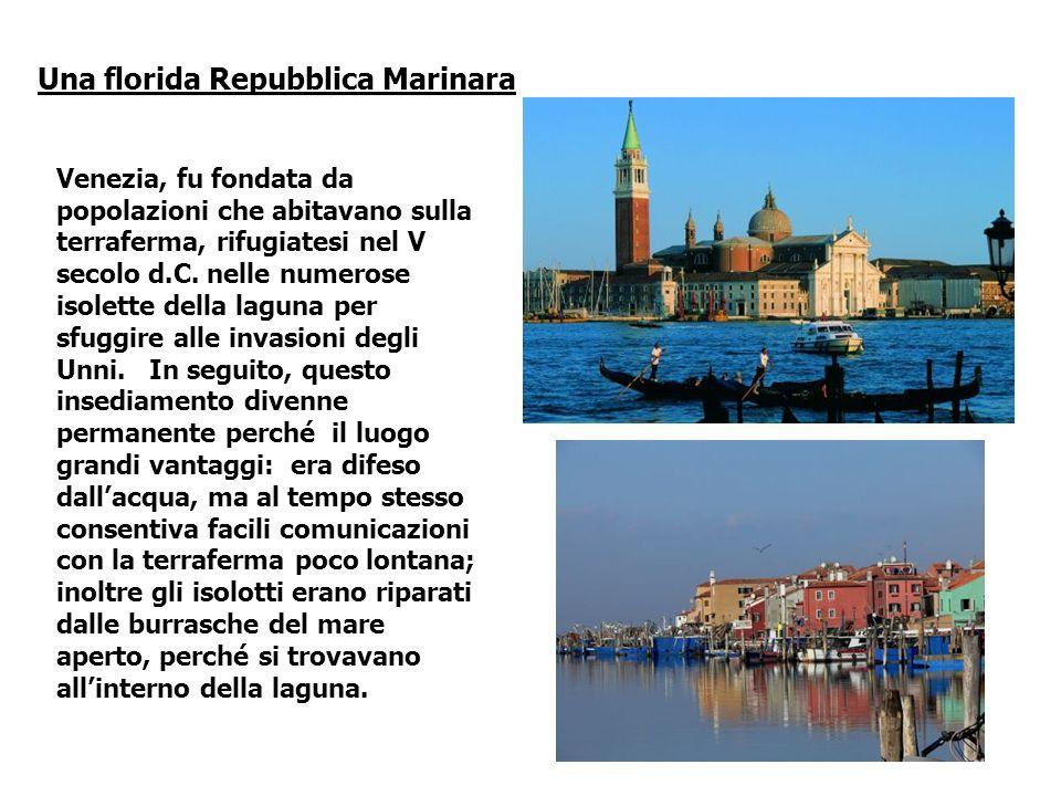 Venezia, fu fondata da popolazioni che abitavano sulla terraferma, rifugiatesi nel V secolo d.C. nelle numerose isolette della laguna per sfuggire all