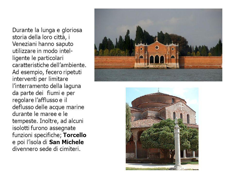 Durante la lunga e gloriosa storia della loro città, i Veneziani hanno saputo utilizzare in modo intel- ligente le particolari caratteristiche dellamb