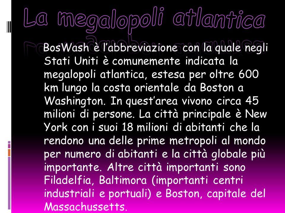 BosWash è labbreviazione con la quale negli Stati Uniti è comunemente indicata la megalopoli atlantica, estesa per oltre 600 km lungo la costa orientale da Boston a Washington.