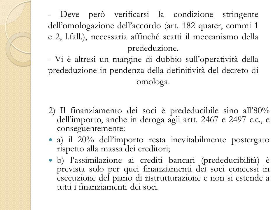 - Deve però verificarsi la condizione stringente dellomologazione dellaccordo (art.
